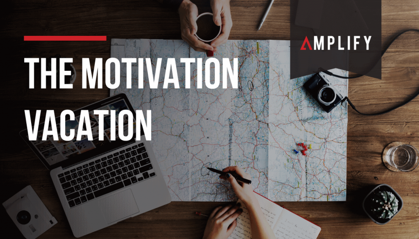 The Motivation Vacation