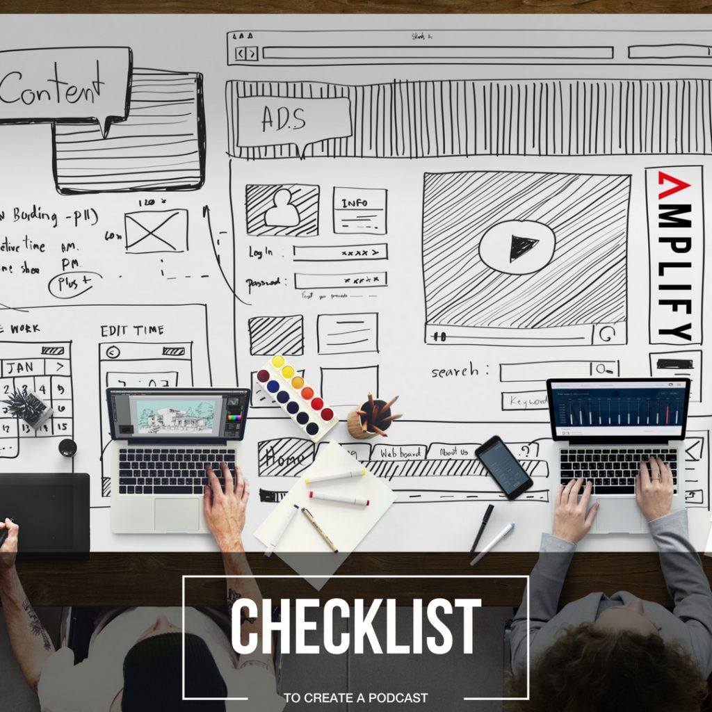 Checklist to create edit record and publish a podcast amplify
