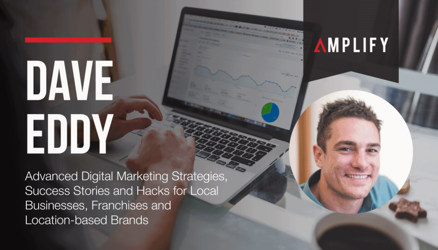 Advanced Digital Marketing Strategies, Success Stories and Hacks for Local Businesses, Franchises and Location-based Brands