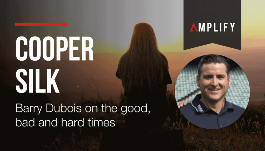 Barry Dubois on the good, bad and hard times with Cooper Silk