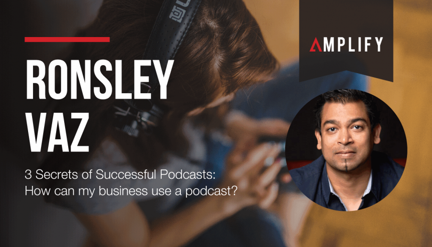 3 Secrets of Successful Podcasts: How can my business use a podcast?