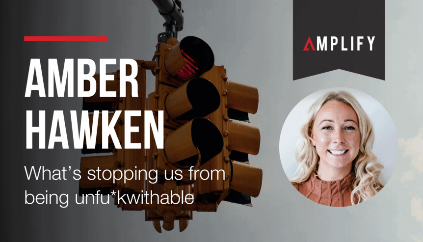 What's stopping us from being unfu*kwithable with Amber Hawken