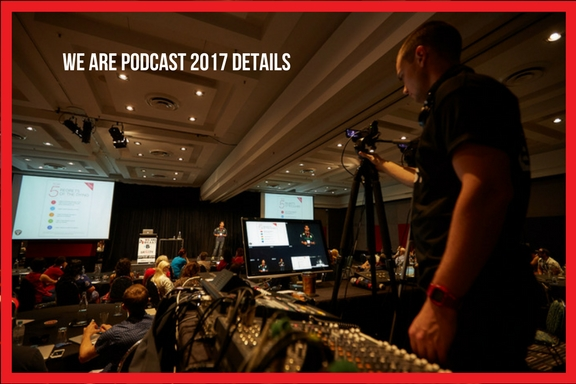 We Are Podcast 2017 Details