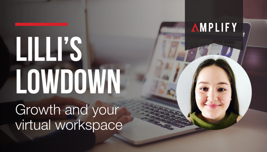 Lilli's Lowdown – Growth and your virtual workspace