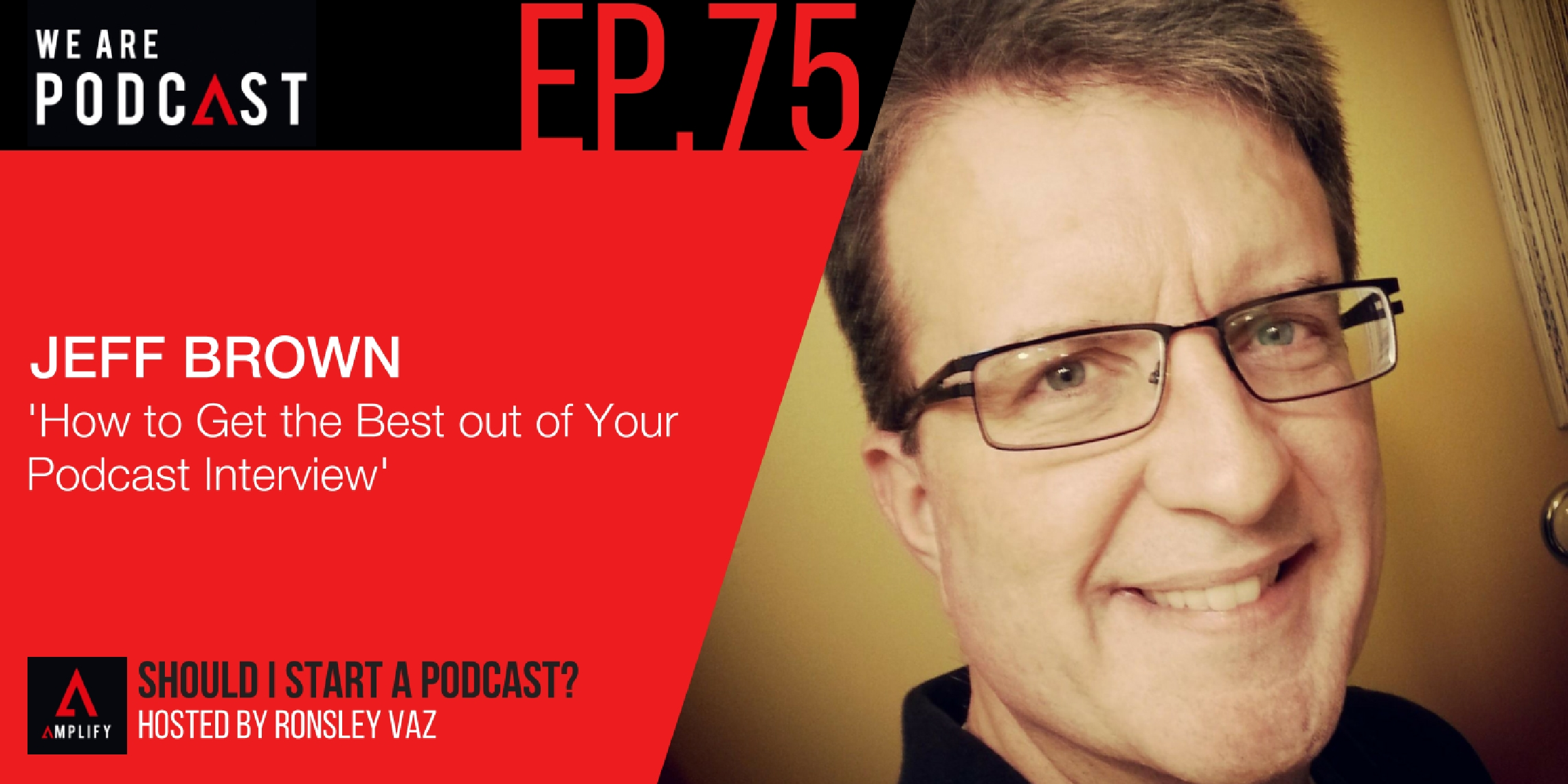 75  Rebroadcast: How to Get the Best out of Your Podcast
