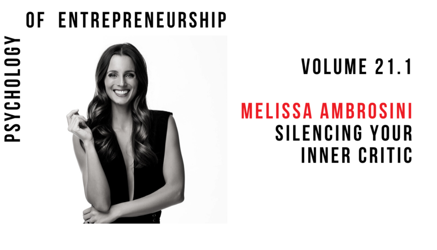Volume 21.1: Melissa Ambrosini: Silencing Your Inner Critic