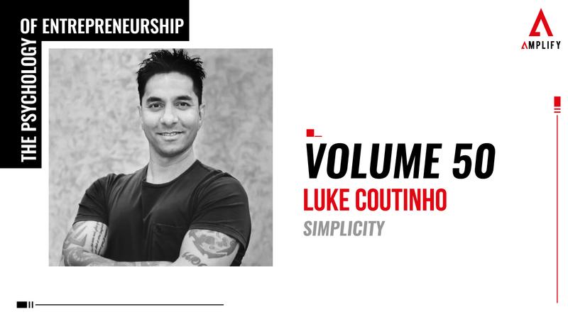 Volume 50: Luke Coutinho: Simplicity