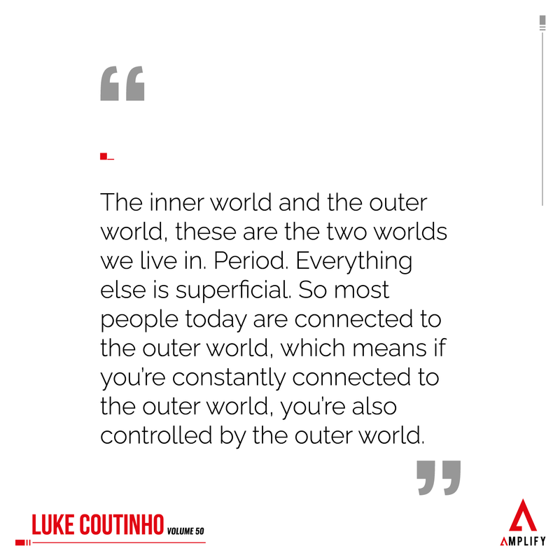 Quote: The inner world and the outer world, these are the two worlds we live in. Period. Everything else is superficial. So most people today are connected to the outer world, which means if you're constantly connected to the outer world, you're also controlled by the outer world.