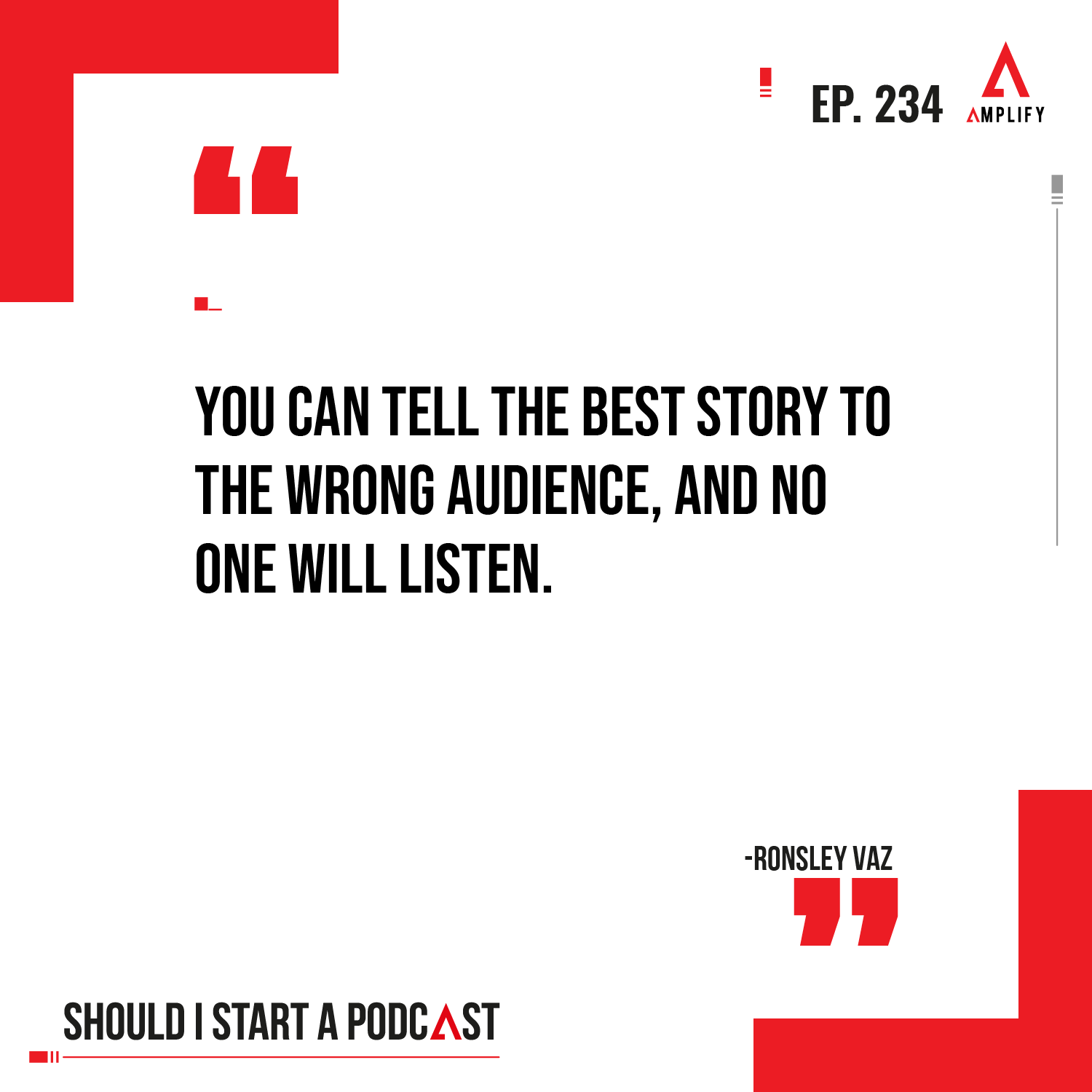 Quote: You can tell the best story to the wrong audience, and no one will listen.