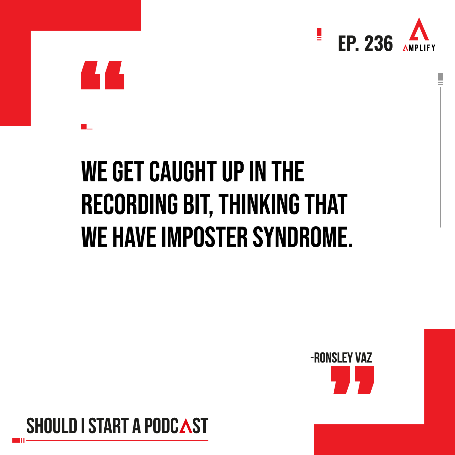 Quote: We get caught up in the recording bit, thinking that we have imposter syndrome.