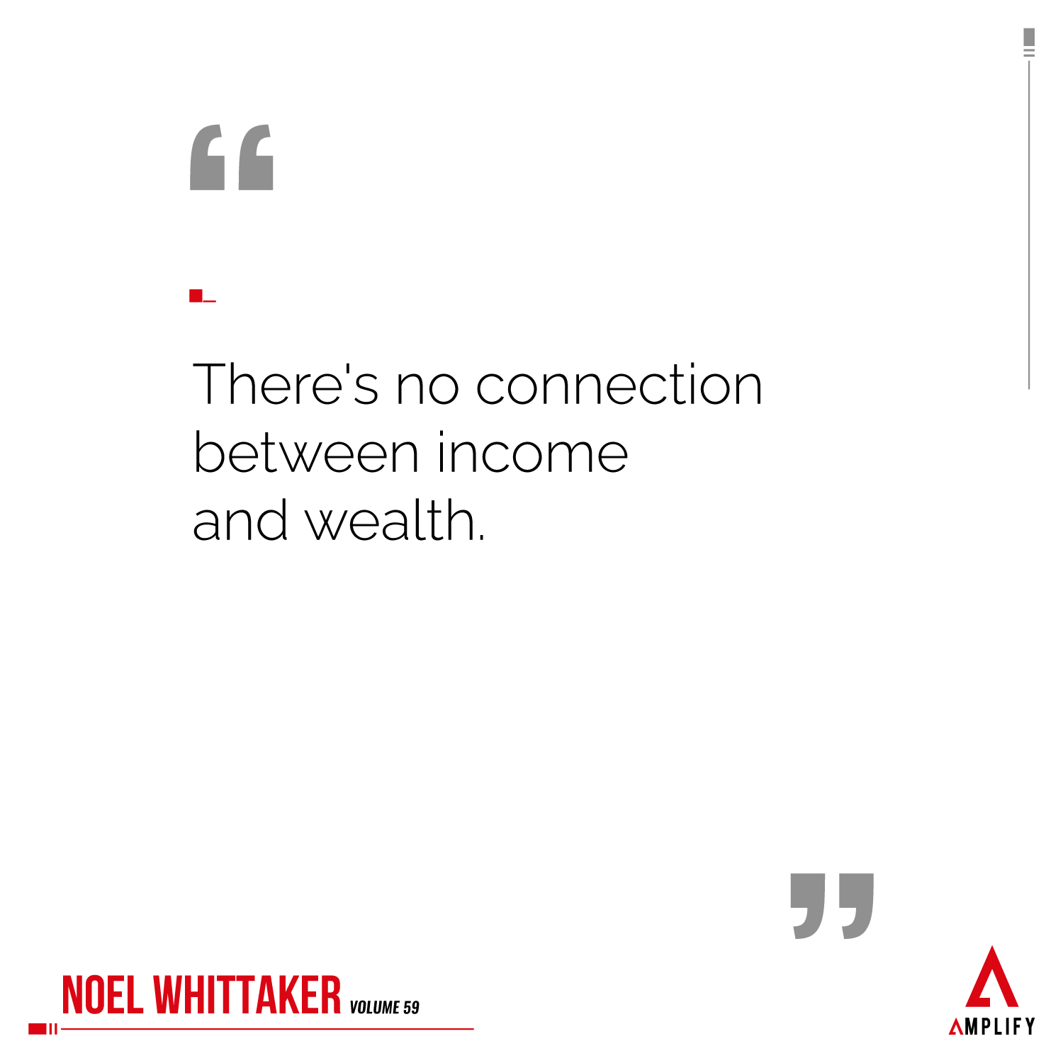 Quote: There's no connection between income and wealth.