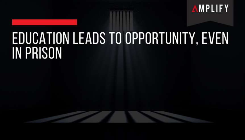 Education Leads to Opportunity, Even in Prison