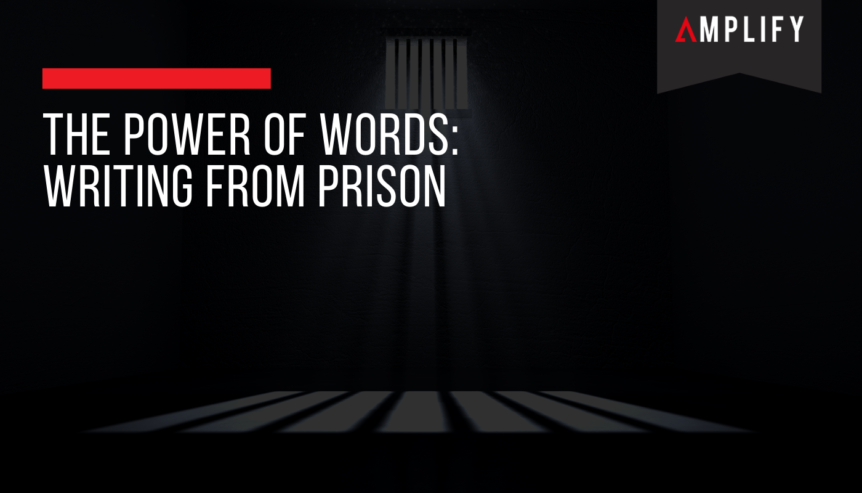 The Power of Words: Writing From Prison