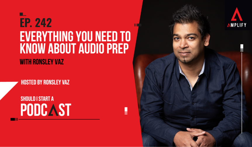 242. Everything You Need to Know About Audio Prep