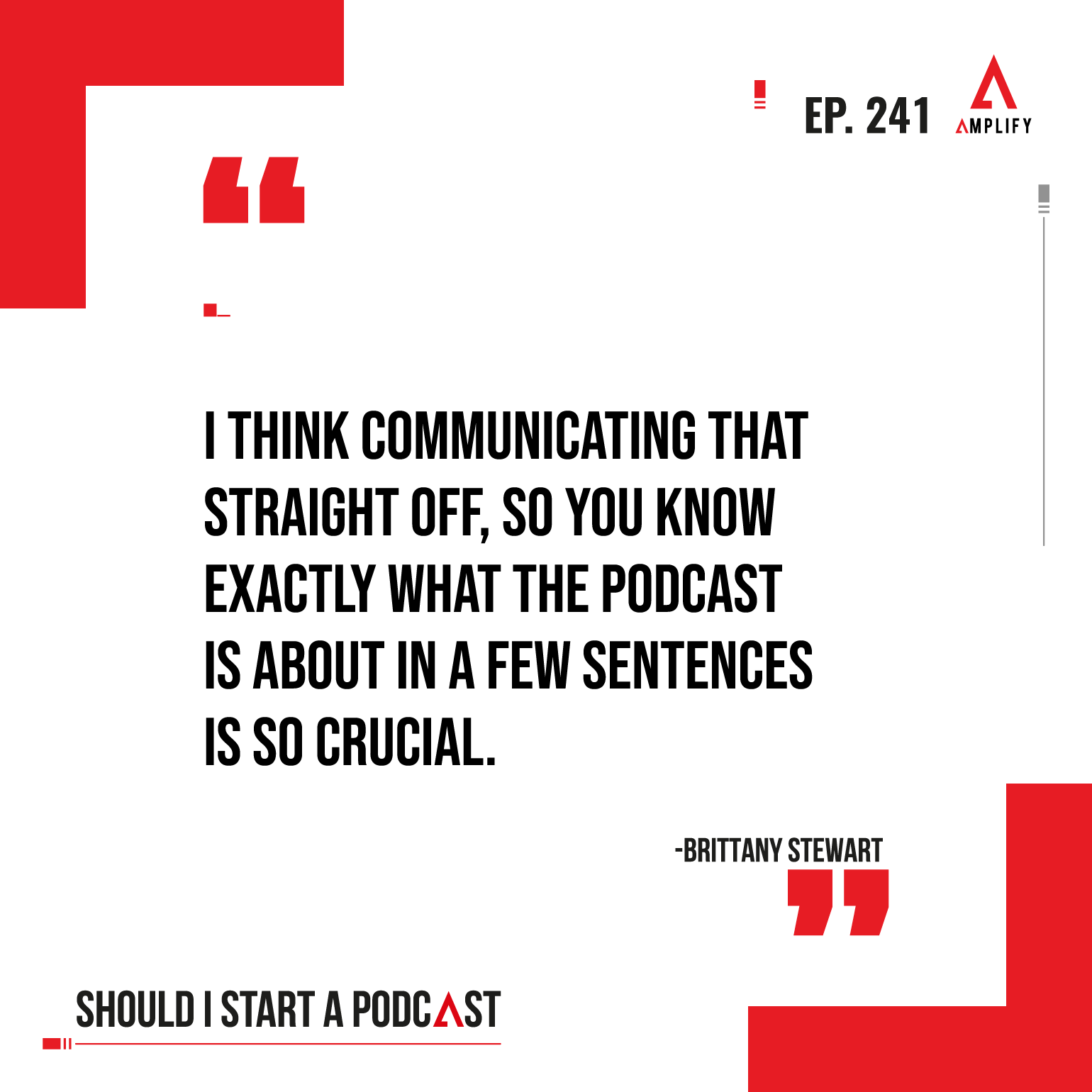 Quote: I think communicating that straight off, so you know exactly what the podcast is about in a few sentences is so crucial.