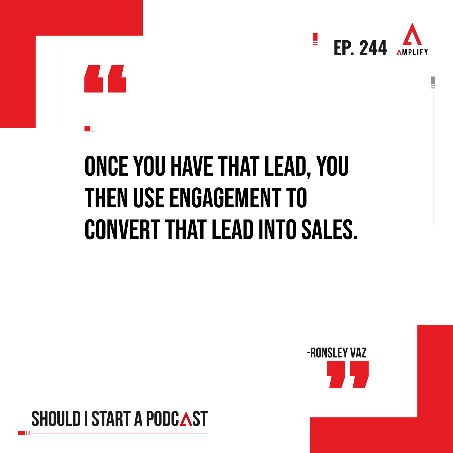 Quote: Once you have that lead, you then use engagement to convert that lead into sales.