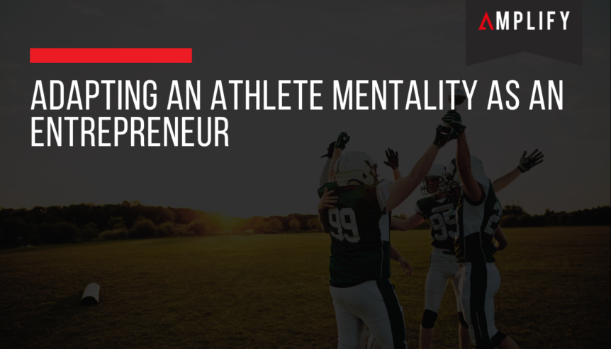 Adapting an Athlete Mentality as an Entrepreneur