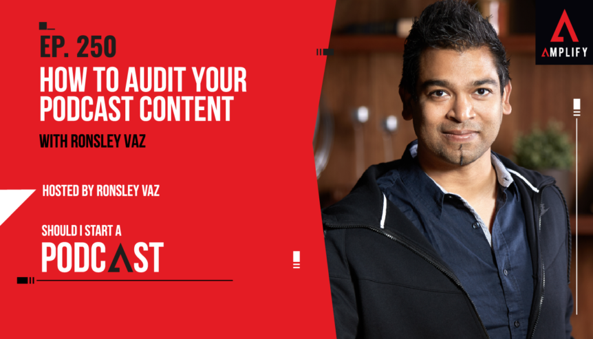 250. How to Audit Your Podcast Content