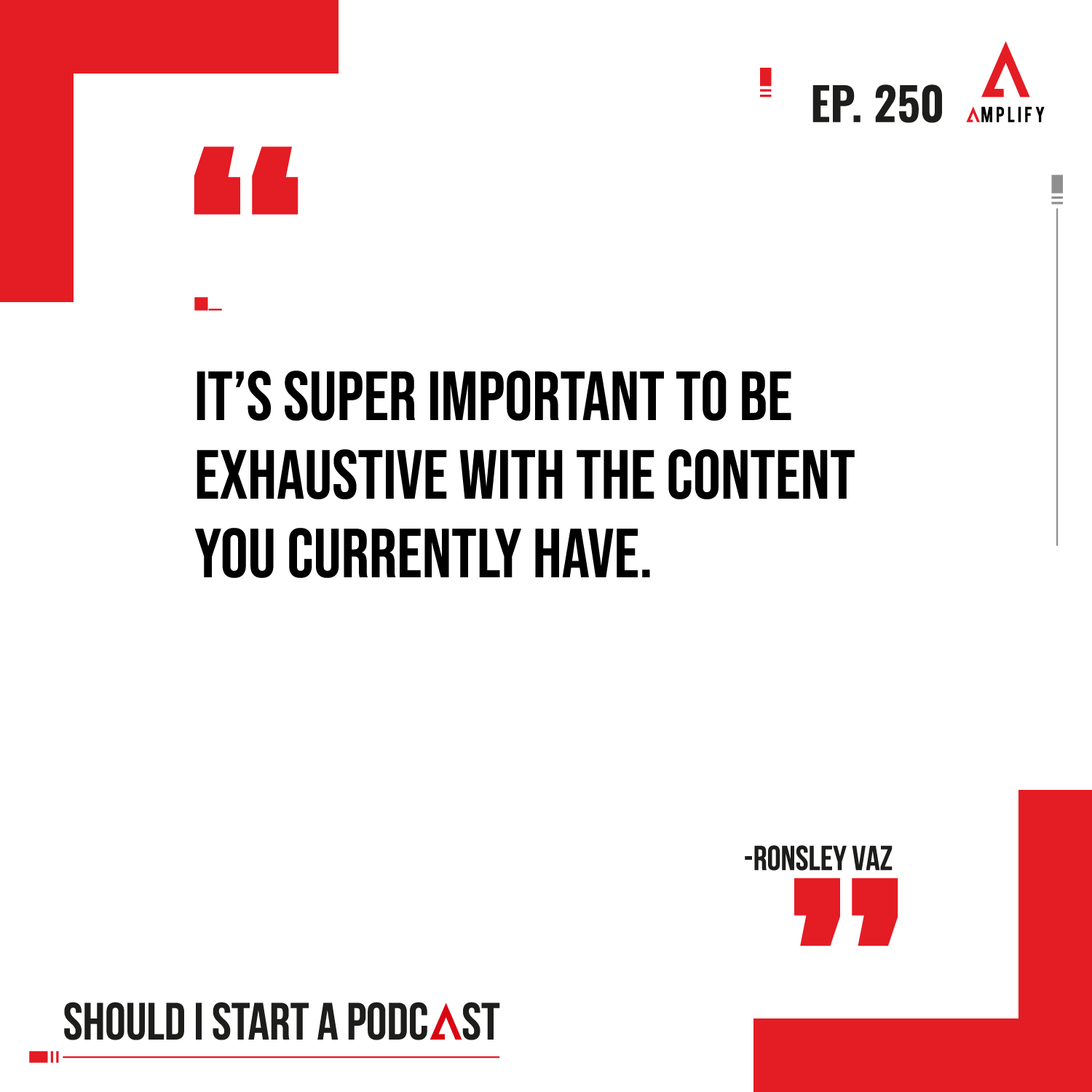 Quote: It's super important to be exhaustive with the content you currently have.