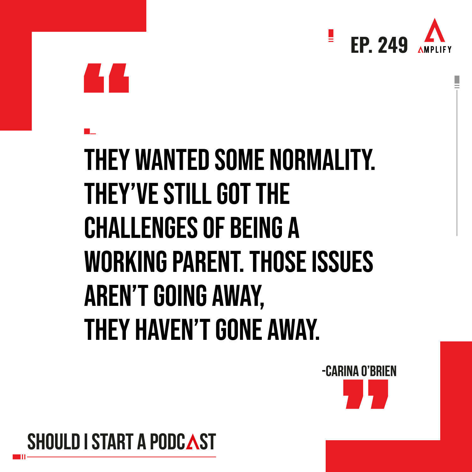 Quote: They wanted some normality. They've still got the challenges of being a working parent. Those issues aren't going away, they haven't gone away.