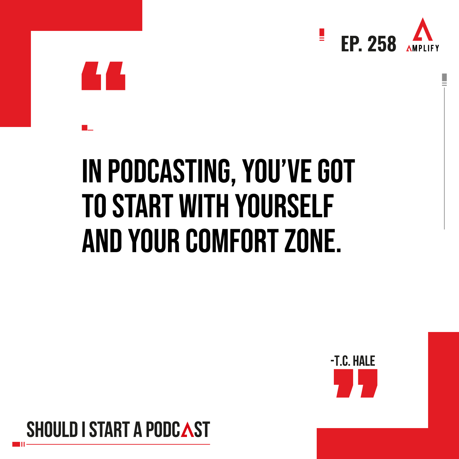 decorative image with the quote In podcasting, you've got to start with yourself and your comfort zone.