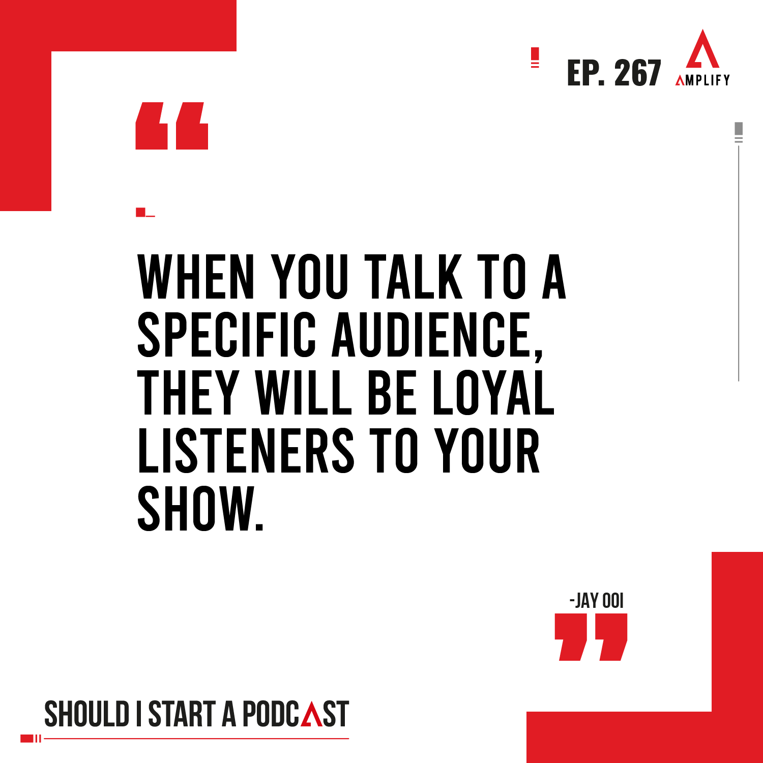 decorative image qith the quote When you talk to a specific audience, they will be loyal listeners to your show. by Jay Ooi