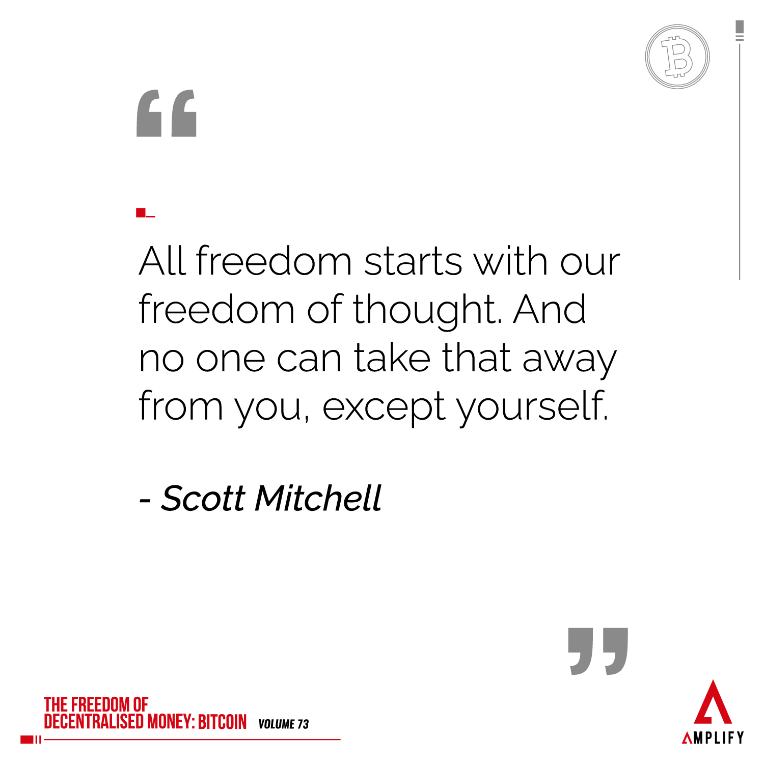 """decorative image with the quote """"All freedom starts with our freedom of thought. And no one can take that away from you, except yourself."""" by Scott Mitchell"""