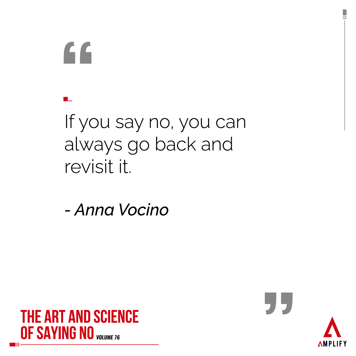 """decorative image with the quote """"If you say no, you can always go back and revisit it."""" by Anna Vocino"""