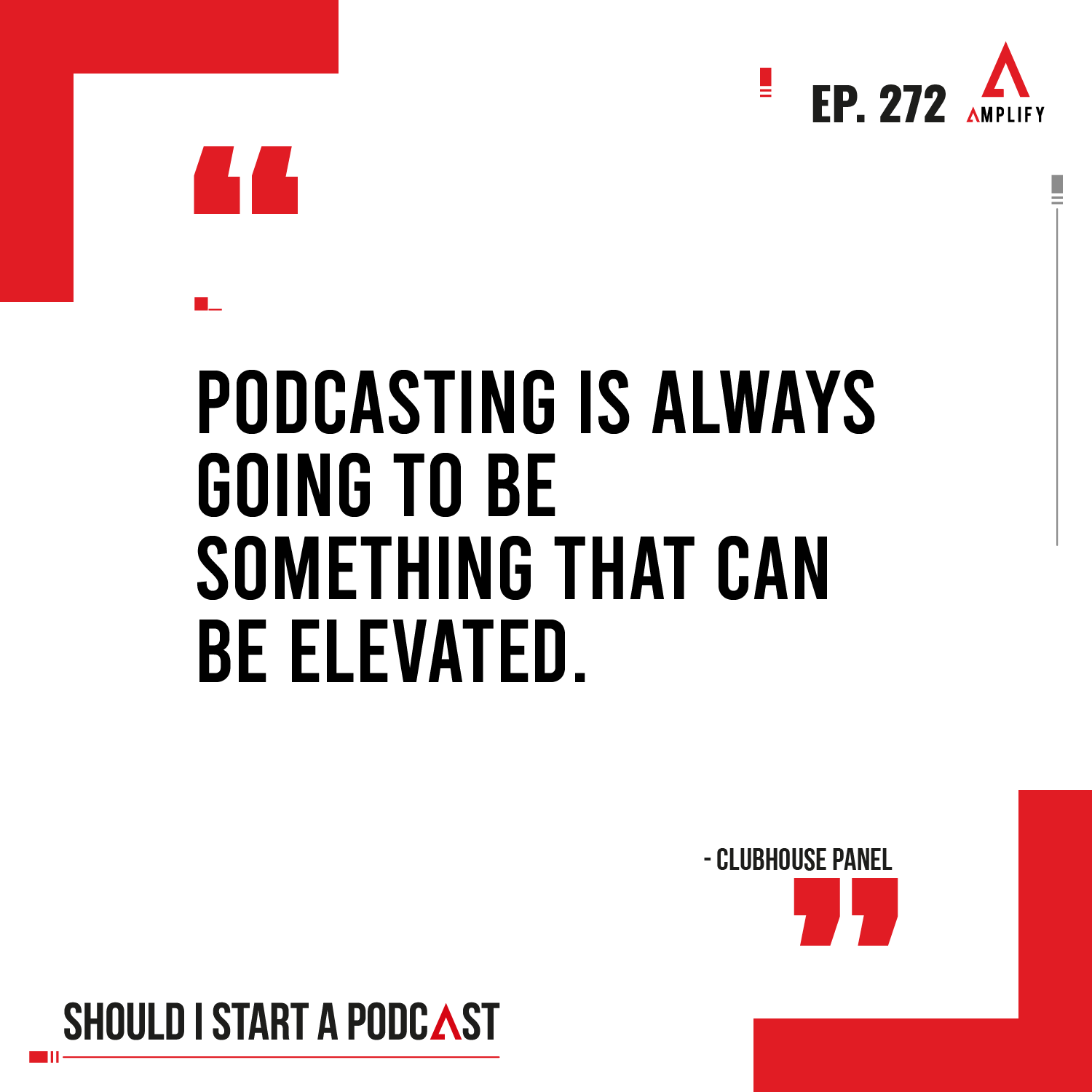 decorative image with the quote Podcasting is always going to be something that can be elevated.