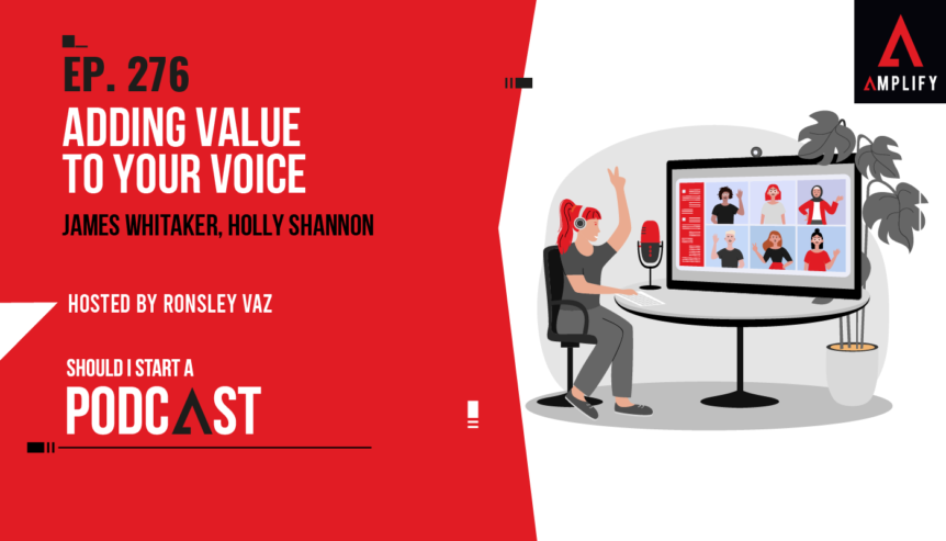 276. Adding Value To Your Voice