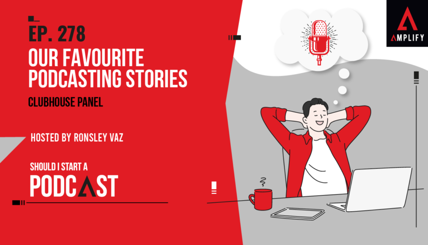 278. Our Favourite Podcasting Stories