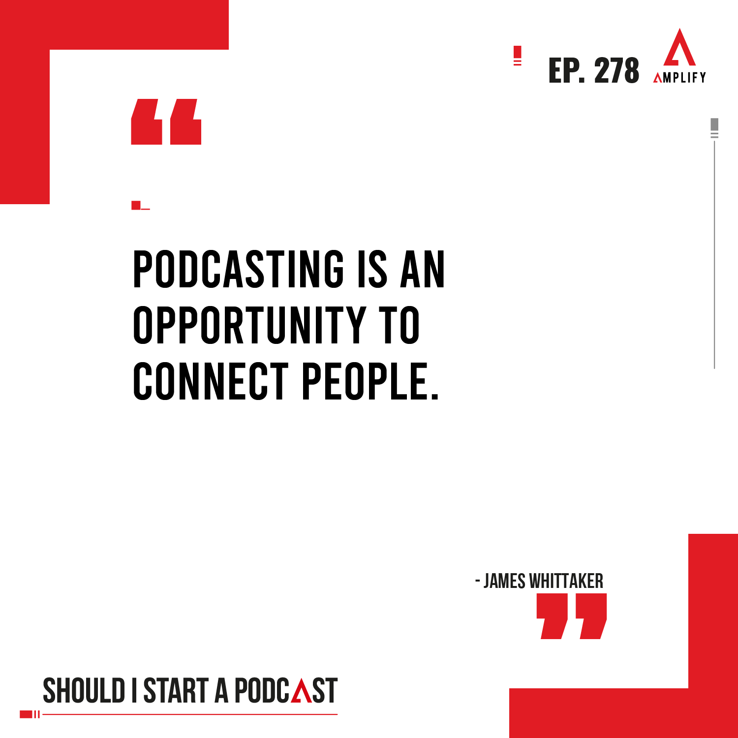 """decorative image with the quote """"Podcasting is an opportunity to connect people"""" by James Whittaker"""