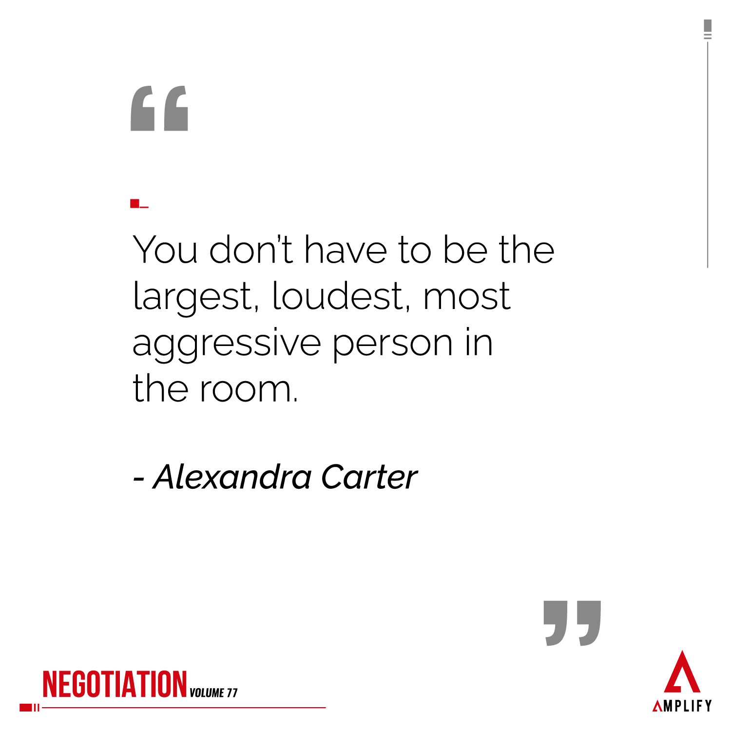 """decorative image with the quote """"You don't have to be the largest, loudest, most aggressive person in the room."""" by Alexandra Carter"""