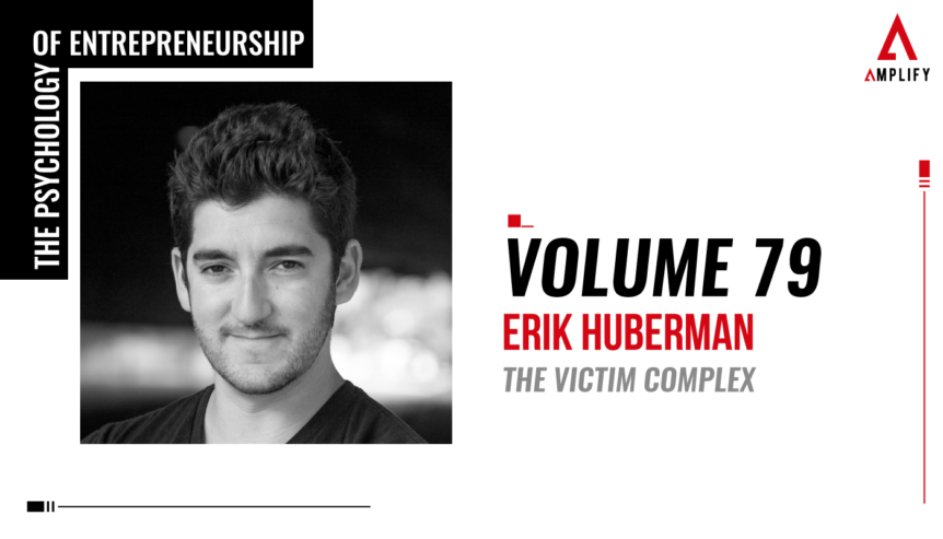 79. Volume: Erik Huberman: The Victim Complex