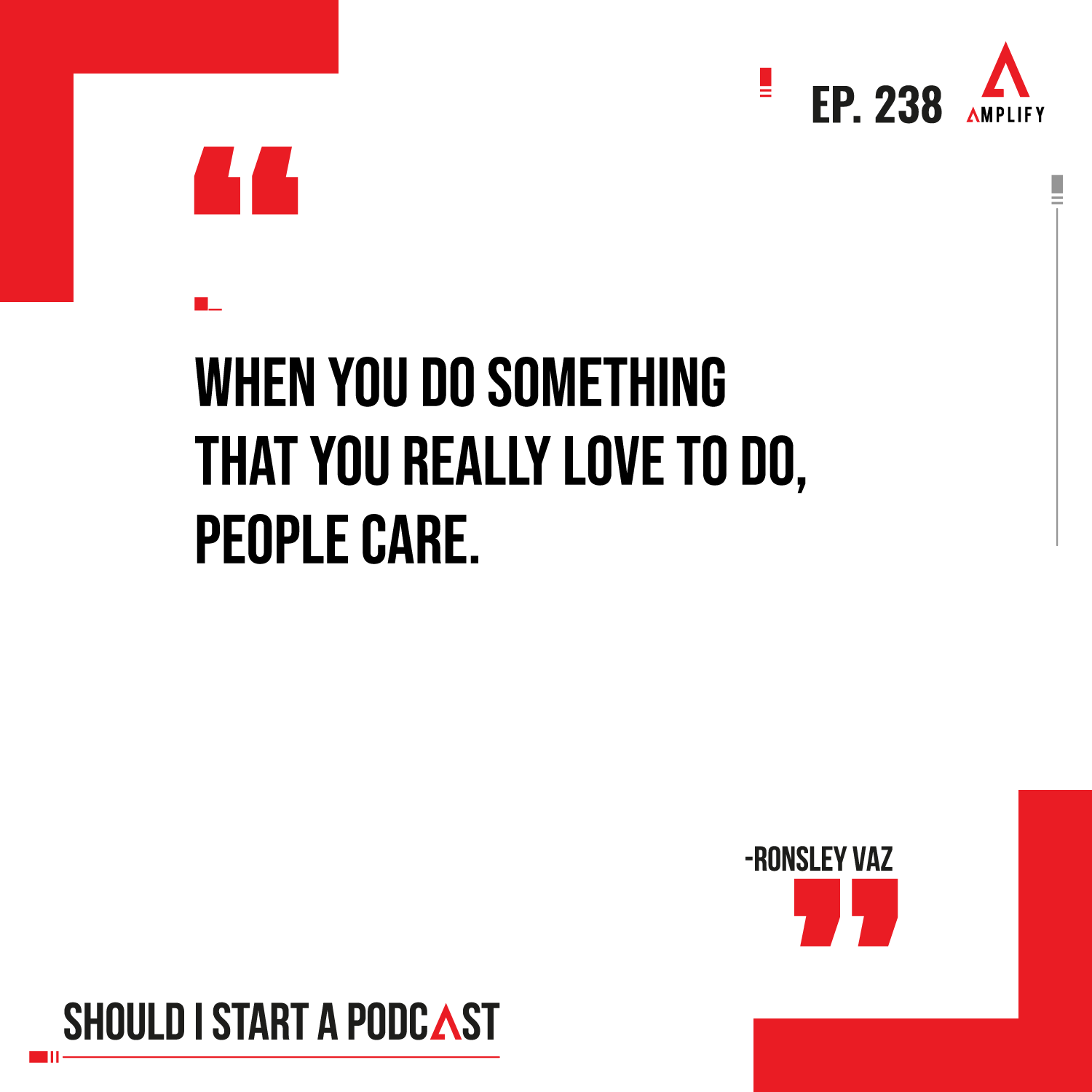 Quote: When you do something that you really love to do, people care.